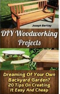 Workshop Jigs Tips Shortcuts Diy Woodworking Projects Dreaming Of Your Own Backyard Garden 20 Tips On Creating It Easy And Cheap