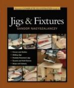Taunton's Complete Illustrated Guide to Jigs & Fixtures S/C
