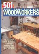 501 Best Shop Tips for Woodworkers : The Essential Question-and-Answer Woodworking Guide