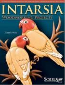 Intarsia Woodworking Projects : 21 Original Designs with Full-size Plans and Expert Instruction for All Skill Levels