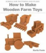 How to Make Wooden Farm Toys : Scroll Saw Patterns and Plans
